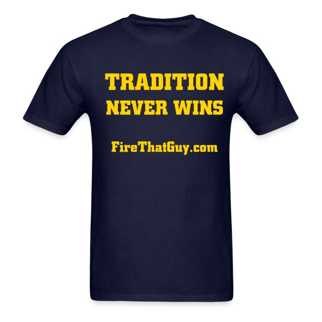 TRADITION NEVER WINS