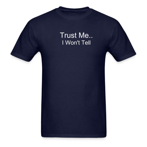 Trust Me...I Won't Tell/World's Best Liar - Men's T-Shirt