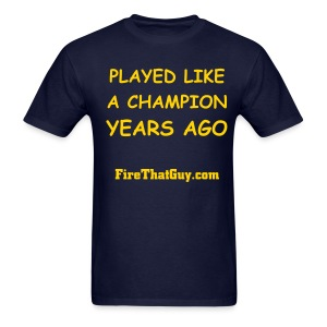 PLAYED LIKE A CHAMPION - Men's T-Shirt