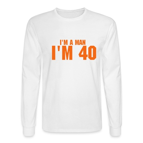 I'm 40 - Men's Long Sleeve T-Shirt