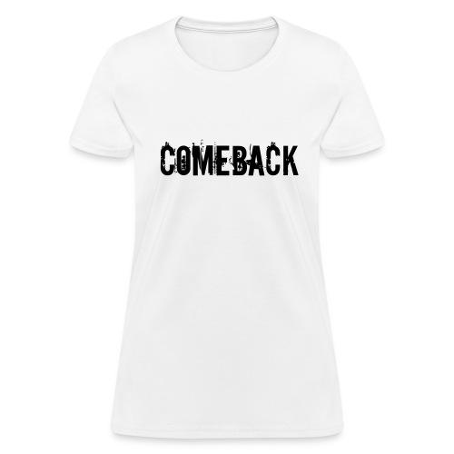 COMEBACK / KIWI69 - Women's T-Shirt