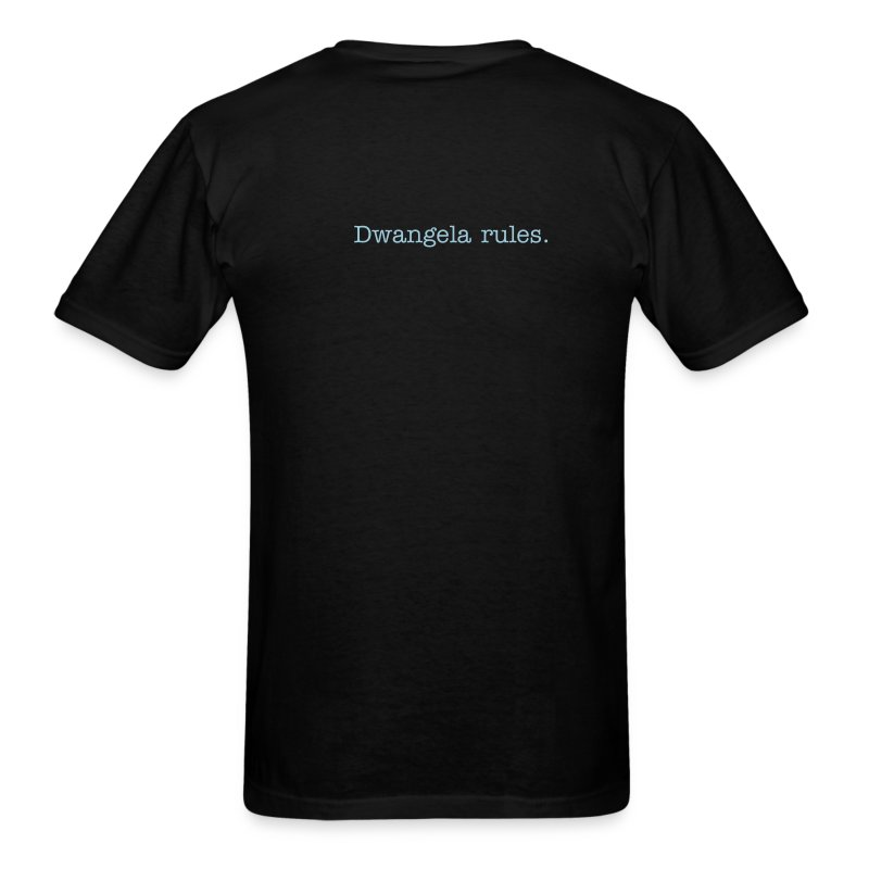 Back of shirt: Dwangela rules. - Men's T-Shirt
