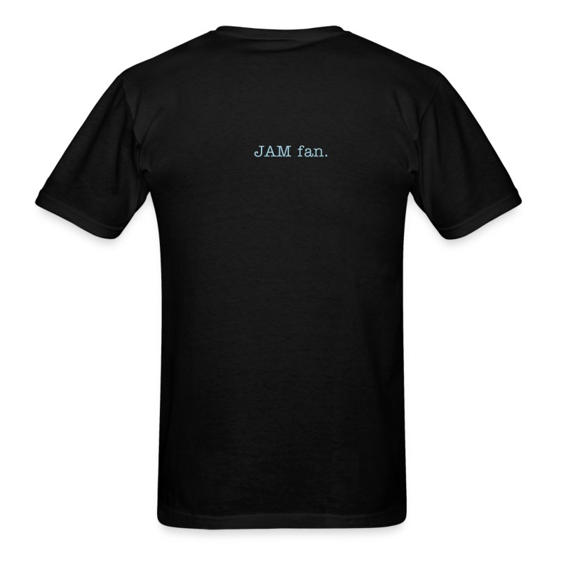 Back of shirt: JAM fan. - Men's T-Shirt