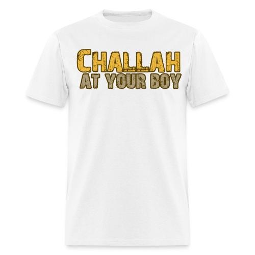 Challah at your Boy! - Men's T-Shirt