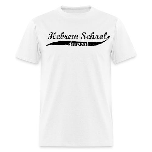 Hebrew School Dropout - Men's T-Shirt