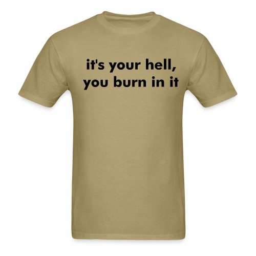 your hell beige shirt - Men's T-Shirt