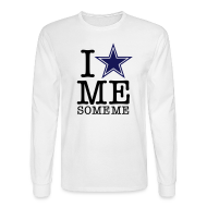 Long Sleeve Shirts ~ Men's Long Sleeve T-Shirt ~ I Love Me Some Me