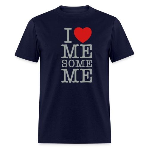 I Love Me Some Me - Men's T-Shirt