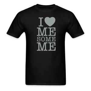 I Love Me Some Me - Men's T-Shirt