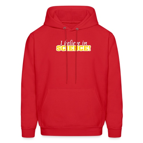 I Believe in Science [believe] - Men's Hoodie