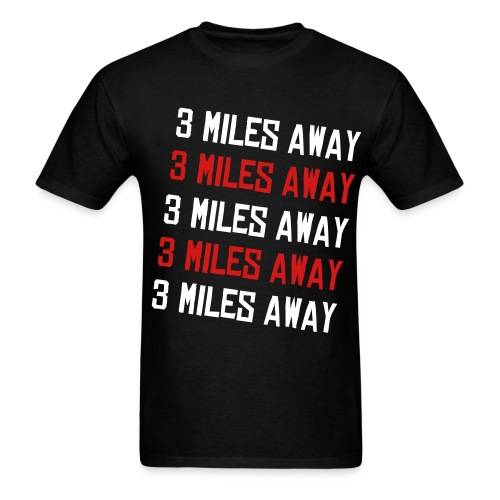 3 MILES AWAY - T-shirt - Men's T-Shirt