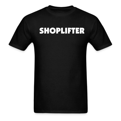 shoplifter - Men's T-Shirt
