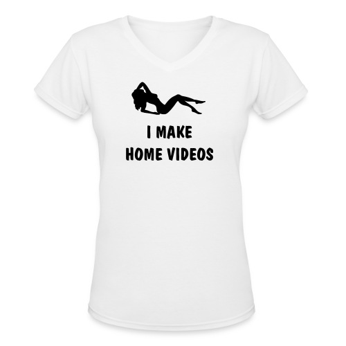 I Make Home Videos for Ladies - Women's V-Neck T-Shirt