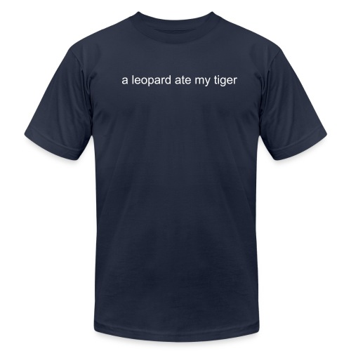 Leopard Ate My Tiger - Men's Fine Jersey T-Shirt