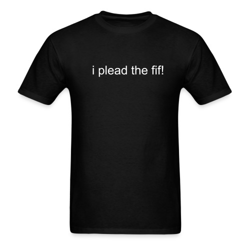 i plead the fifth. - Men's T-Shirt