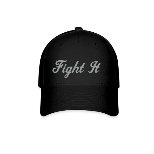 Fight It Hat - Baseball Cap