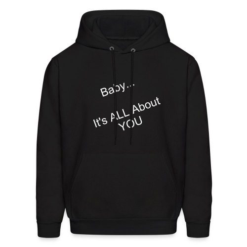 It's All About YOU - Men's Hoodie