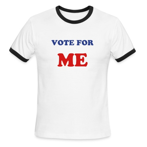 Vote for Me - Men's Ringer T-Shirt