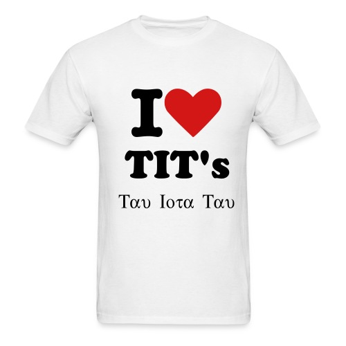 I Love TIT's Tau Iota Tau - Men's T-Shirt