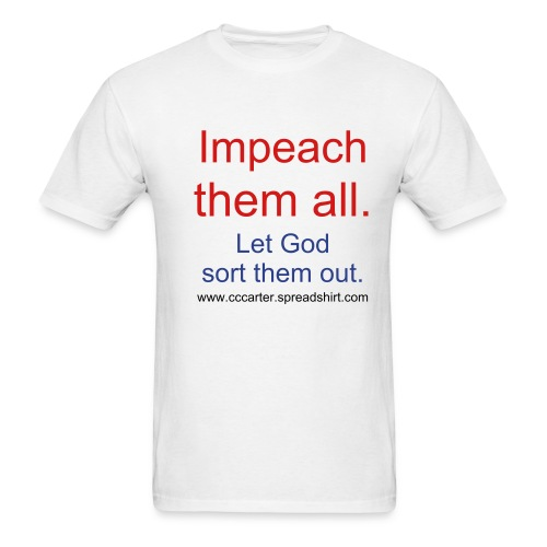 Impeach them all. - Men's T-Shirt