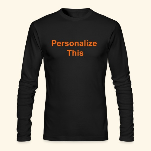 PERSONALIZE ME - Men's Long Sleeve T-Shirt by Next Level