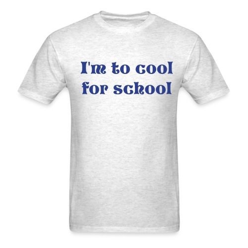custom to cool for school  t-shirt - Men's T-Shirt