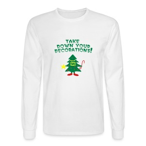Take down your decorations - Men's Long Sleeve T-Shirt