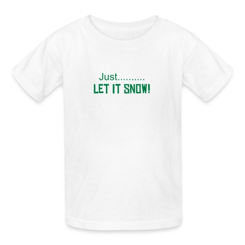 Just.....Let It Snow! (NEW-Holiday) - Kids' T-Shirt