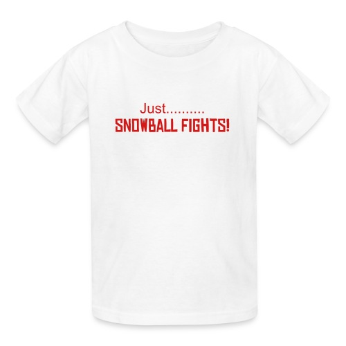 Just.....Snowball Fights! (NEW-Holiday) - Kids' T-Shirt