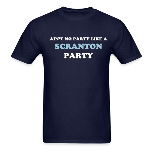 AIN'T NO PARTY LIKE A SCRANTON PARTY T-Shirt - Men's T-Shirt