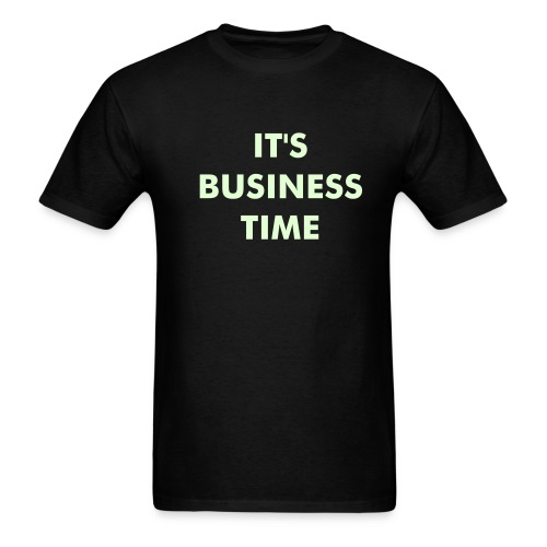 Glow in the Dark It's Business Time - Men's T-Shirt