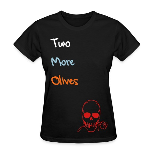 Women's Two More Olives tee - Women's T-Shirt