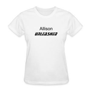 Women's T-Shirt - If this is your name, Unleash Yourself now!