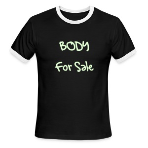 BODY For Sale, (GLOW-in-the-dark letters) - Men's Ringer T-Shirt