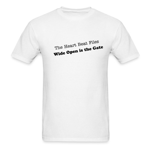 wide open is the gate - Men's T-Shirt