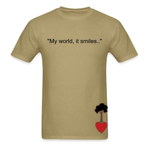My world, it smiles.. - Men's T-Shirt