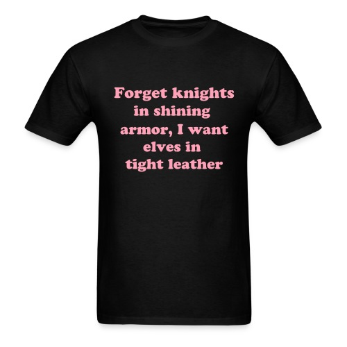 Forget Knights - Men's T-Shirt