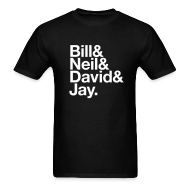 T-Shirts ~ Men's T-Shirt ~ Bill & Neil & David & Jay