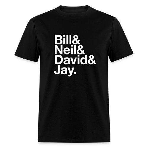 Bill & Neil & David & Jay - Men's T-Shirt