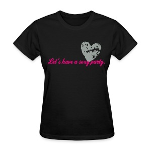 Let's have a sexy party. (Women's) - Women's T-Shirt