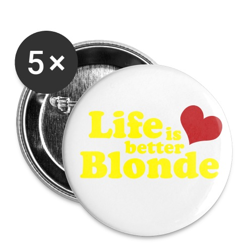 Life is Better Blonde - Large Buttons