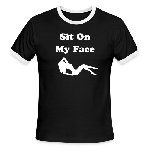 Sit on my face - Men's Ringer T-Shirt