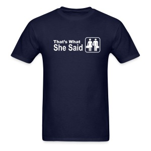 That's what she said Logo T-Shirt - Men's T-Shirt