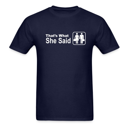 That's what she said Logo T-Shirt - Men's T-Shirt