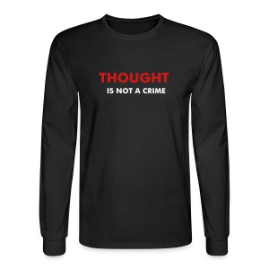 Thought Is NOT A Crime Long Sleeve - Men's Long Sleeve T-Shirt