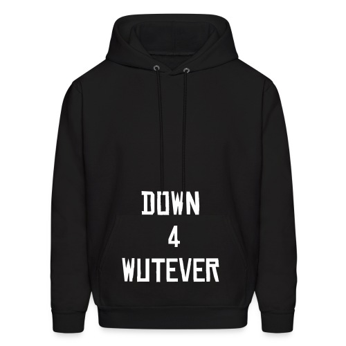 Down 4 Wutever Hood (Black) - Men's Hoodie