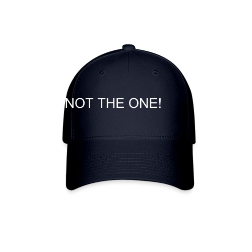 Not the One (solid) - Baseball Cap
