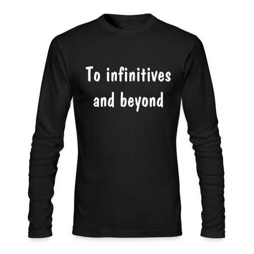 To infinitives and beyond (long sleeve) - Men's Long Sleeve T-Shirt by Next Level