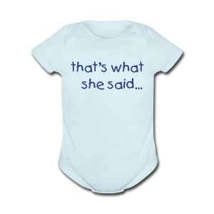 That's what she said One size - Short Sleeve Baby Bodysuit