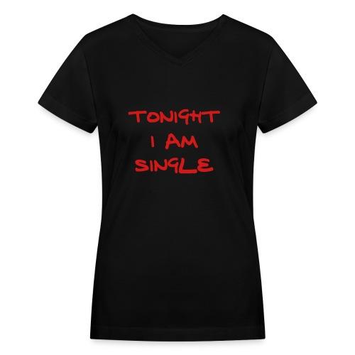 TONIGHT I AM SINGLE - Women's V-Neck T-Shirt